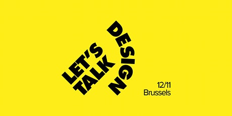 Let's Talk Design #27 — Brussels tickets
