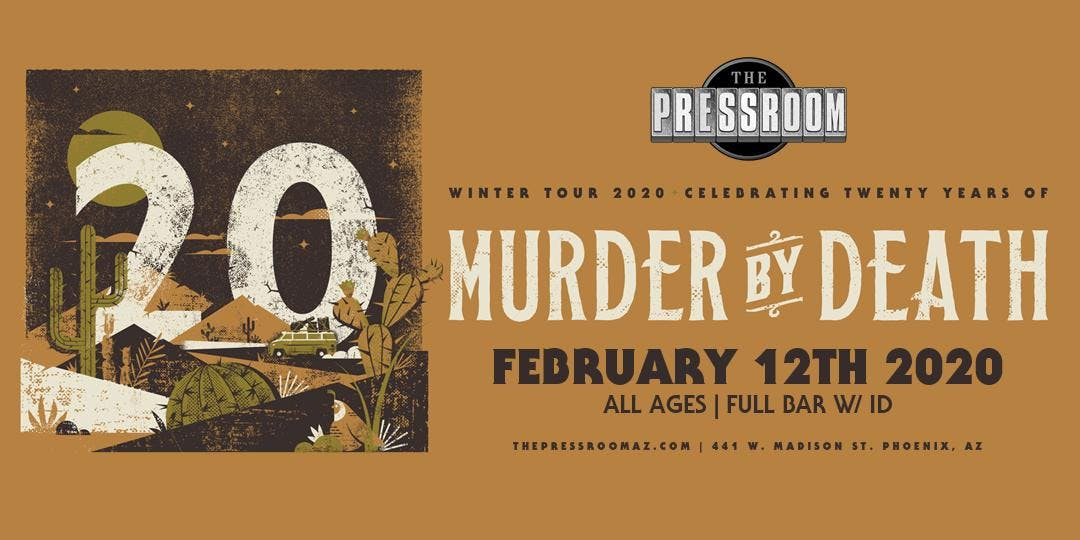 Phoenix Events February 2020.Murder By Death The Pressroom Tickets Wed Feb 12 2020
