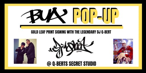 BUA Pop-Up and Signing with the legendary DJ Q-Bert @ his SECRET LOCATION