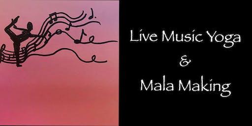 Live Music Yoga and Mala Making