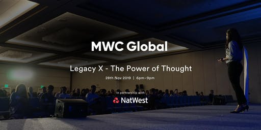MWC Global presents: Legacy X - The Power of Thought