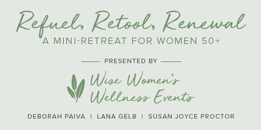 Refuel, Retool, Renewal: A Mini-Retreat for Women 50+