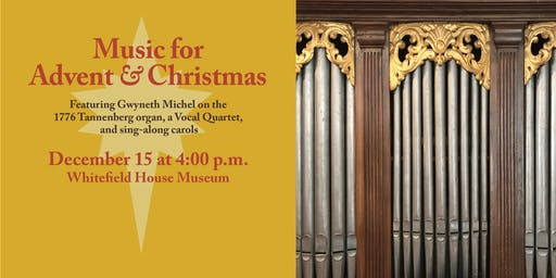 Music for Advent and Christmas: Featuring the 1776 Tannenberg Organ