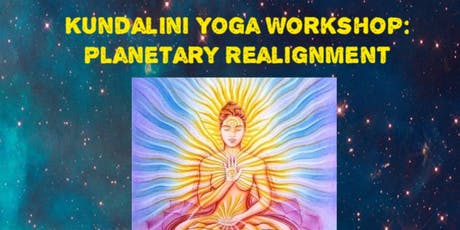 Kundalini Yoga Workshop: Planetary Re-alignment tickets