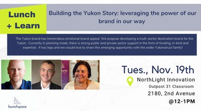 Lunch and Learn - Building the Yukon Story: leveraging the power of our brand in our way tickets