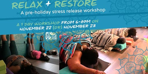 Relax + Restore for the Holidays, A Yoga Workshop