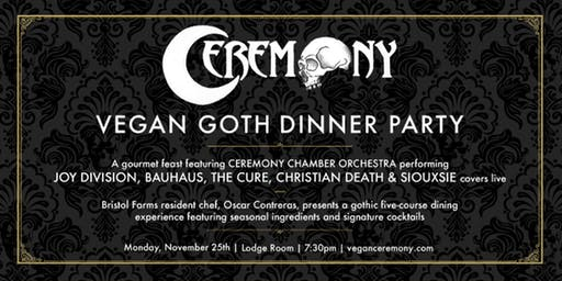 Vegan Goth Dinner Party - 2nd Night Added! @ Lodge Room Highland Park