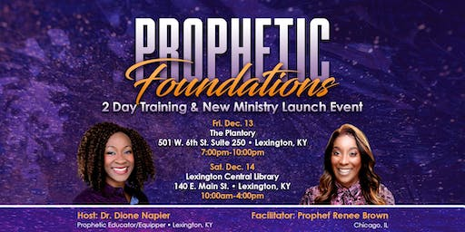 Prophetic Foundations: 2 Day Training and New Ministry Launch Event