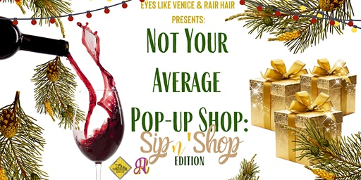 Not Your Average Pop-Up Shop: Sip n' Shop Edition