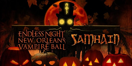 "Endless Night : New Orleans Vampire Ball 2020 ""Samhain"" - OLD tickets"