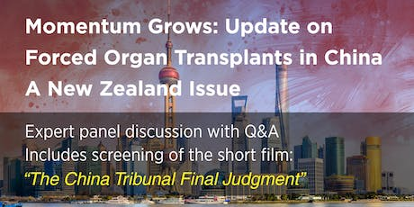 Momentum Grows: Update on Forced Organ Transplants in China - A NZ Issue tickets