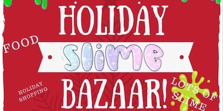 Holliday slime bazaar tickets