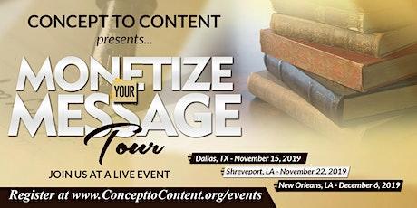 Concept to Content presents...Monetize Your Message - New Orleans, LA tickets