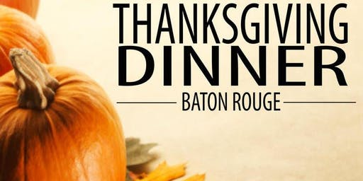 EARLY THANKSGIVING DINNER  - BATON ROUGE