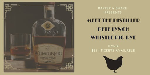 Meet the Distiller with Pete Lynch of Whistle Pig Rye Whiskey