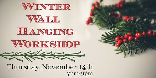 Winter Wall Hanging Workshop