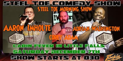 Steel Toe Comedy Show at Cabin Fever