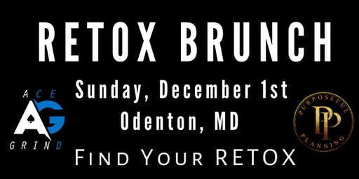 "Ace Grind ""RETOX"" Brunch"