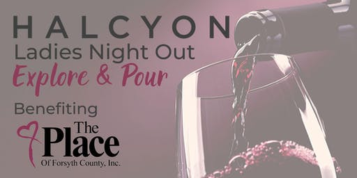 Ladies Night Out-Explore and Pour: Benefiting The Place of Forsyth County