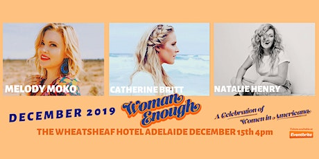 Woman Enough Adelaide, W/Catherine Britt, Melody Moko & Natalie Henry tickets
