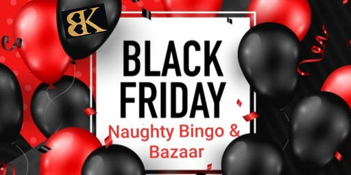 Black Friday Naughty Bingo & Bazaar