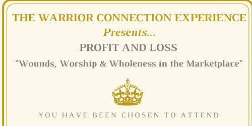 """Profit and Loss"" Wounds, Worship & Wholeness in the Marketplace"