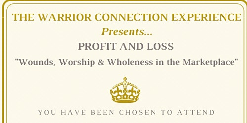 """""""Profit and Loss"""" Wounds, Worship & Wholeness in the Marketplace"""