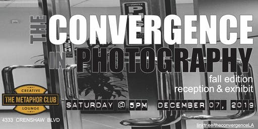 The Convergence in Photography (Fall Edition, Exhibition)