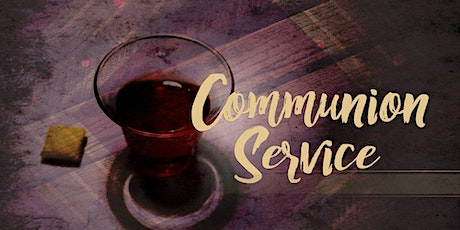 COMMUNION SERVICE tickets