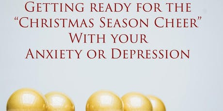 """Getting ready for The Christmas Season "" with your Anxiety & Depression tickets"