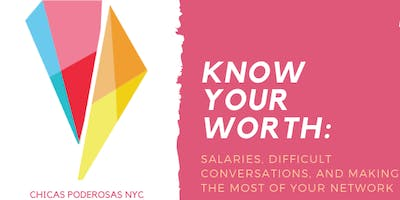 Know Your Worth: Salaries, Negotiations and Difficult Conversations
