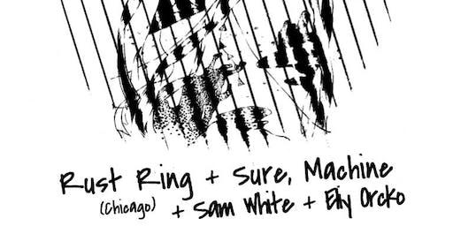 Rust Ring/Sure, Machine/Eliy Orcko/Sam White