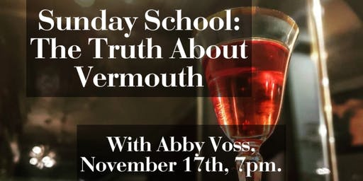 Sunday School: The Truth About Vermouth
