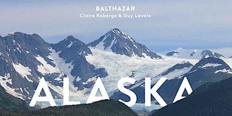 Balthazar en ALASKA | Par Claire Roberge & Guy Lavoie tickets