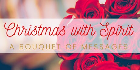 Christmas With Spirit  - A  Bouquet of Messages tickets
