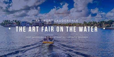 "4th Annual Art Fort Lauderdale - ""The Art Fair On The Water"" (January 2020)"