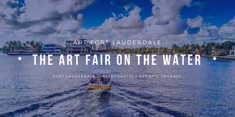 "4th Annual Art Fort Lauderdale - ""The Art Fair On The Water"" (January 2020) tickets"