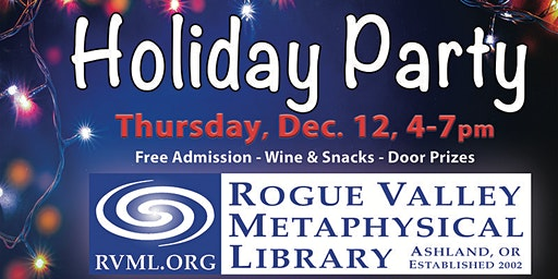 Holiday Party and Open House at Rogue Valley Metaphysical Library