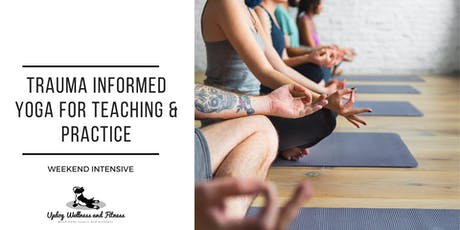 Trauma Informed Yoga for Teaching and Practice tickets