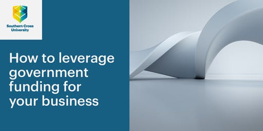 How to Leverage Government Funding for your Business