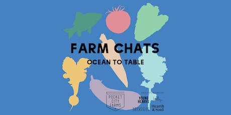 FARM CHATS // OCEAN TO TABLE tickets