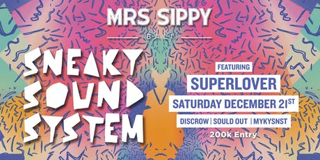 Sippy Saturdays presents: Sneaky Sound System and Superlover tickets