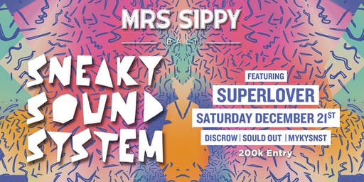 Sippy Saturdays presents: Sneaky Sound System and Superlover