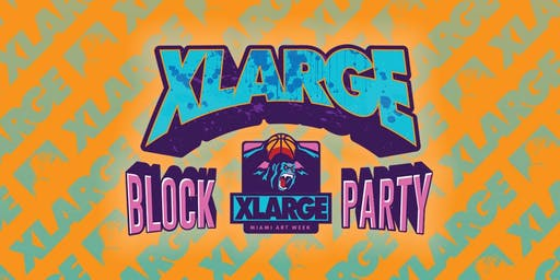 XLARGE BLOCK PARTY 2019
