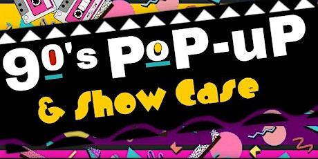 90's Pop Up Shop  & Show Case tickets