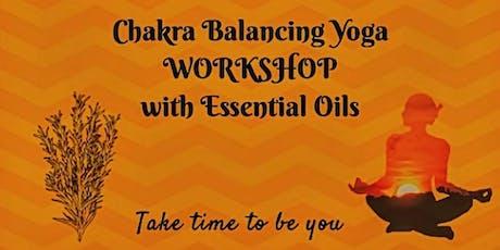 Chakra Balancing Yoga Workshop with Essential Oils tickets