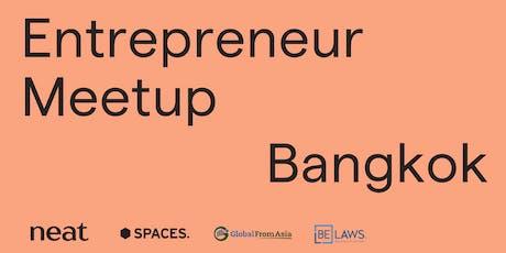 Bangkok Entrepreneur Community Meetup by Neat tickets