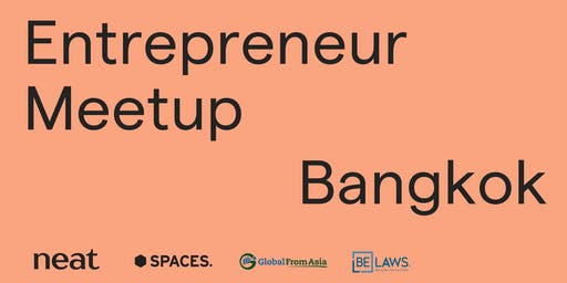 Bangkok Entrepreneur Community Meetup by Neat