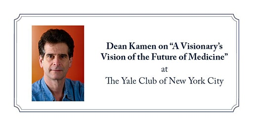 """Dean Kamen on """"A Visionary's Vision of the Future of Medicine"""""""