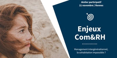 Enjeux Com&RH n°2 – Management intergénérationnel, la cohabitation impossible ?